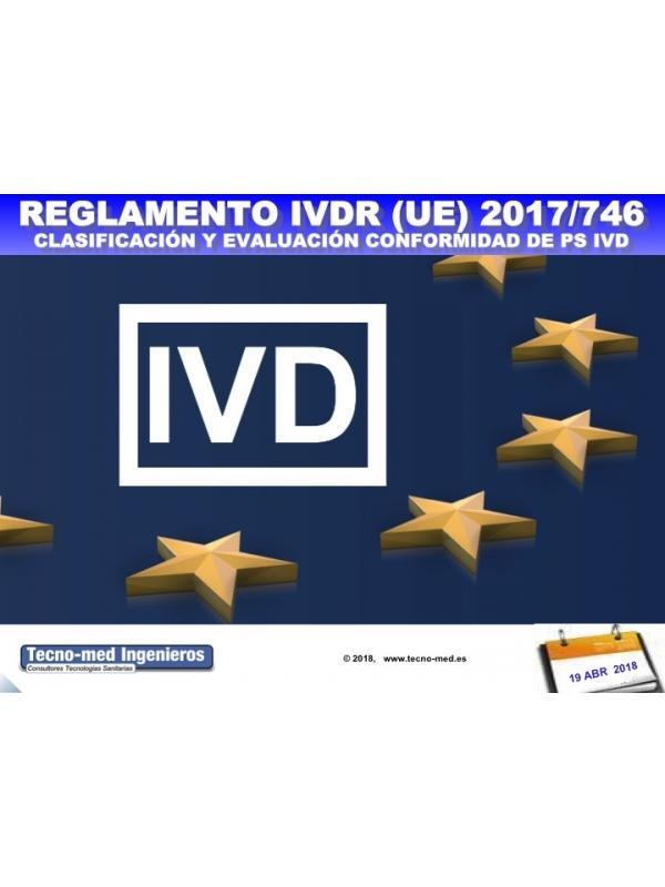 1804 IVDR - CLASIFICACIÓN Y EVALUACIÓN CONFORMIDAD DE PS IVD -19Abr - Fecha: 19 de Abril de 2018, de 10h a 18h - Barcelona El curso es de 1 jornada la parte presencial e incluye 25 horas (3 meses) adicionales en la web de formación http://formacion.tecnologias-sanitarias.com/course/view.php?id=97  (Precio incluye desayuno, comida, documentación, acceso portal teleformación y certificados asistencia y aprovechamiento).