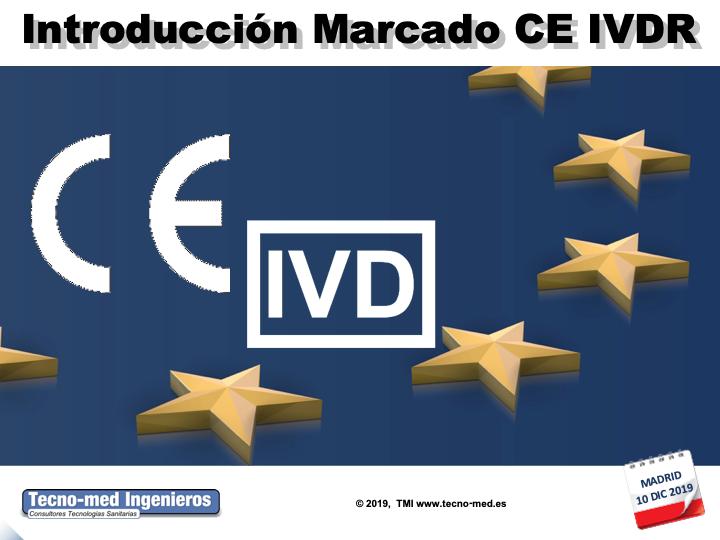 1908 - IVDR INTRODUCCIÓN MARCADO CE P.SANITARIOS (DESDE CERO) SEGUN REGLAMENTO-10 DIC–MADRID - Fecha: 10 de Diciembre de 2019, de 15h30 a 19h30 - Madrid El curso es de 1/2 jornada la parte presencial e incluye 25 horas ( 3 meses ) adicionales en la web de formación http://formacion.tecnologias-sanitarias.com/course/view.php?id=180   Este curso estará disponible en formato online con posterioridad a la jornada de formación presencial.Precio incluye documentación de referencia, acceso portal tele-formación y Certificados Asistencia y Aprovechamiento una vez superada la auto-evaluación que contiene la misma. Lugar de la Formación Presencial: Campo de las Naciones, Ribera del Loira, 46, E28042 - Madrid.   Encuéntrenos a través de este enlace en el mapa GOOGLE MAPS  CURSO BONIFICABLE por la Fundación Estatal Tripartita para la formación en el trabajo. Estamos inscritos en el Registro Estatal de Entidades de Formación Fundae con el código NUM: 14898 y Área Profesional : SANP - SERVICIOS Y PRODUCTOS SANITARIOS. Pueden solicitarnos más información en el Teléfono de contacto : 93 2917739 / 91 503 02 72 / 637 682692 Sr. Xavier Fontanals o bien vía mail : xfontanals@tecno-med.es o  WhatsApp para Inscripciones de última hora. PLAZAS LIMITADAS !!