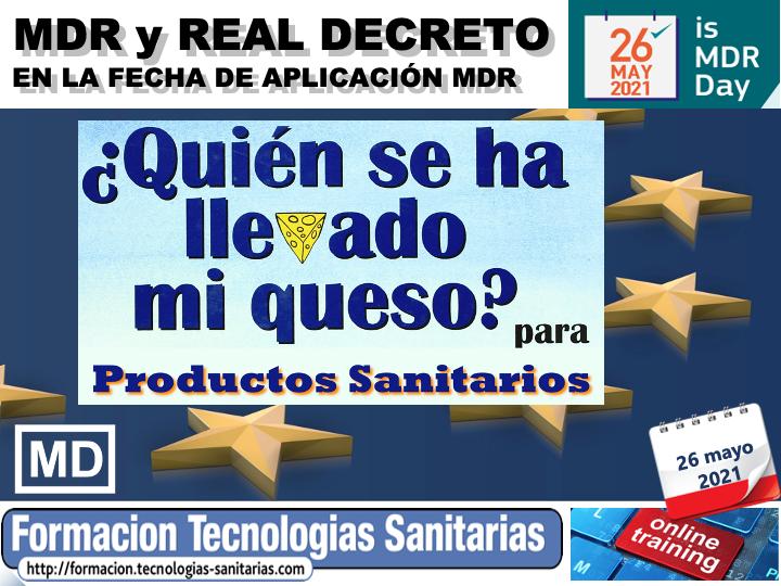 2104 - MDR Y REAL DECRETO PRODUCTOS SANITARIOS – EN LA FECHA DE APLICACIÓN MDR - 26 MAY 2021